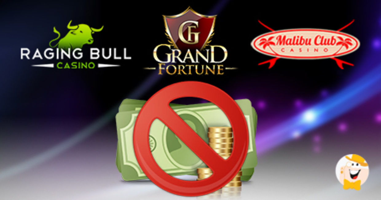 Casino Warning Raging Bull Grand Fortune And Malibu Club Gone Rogue